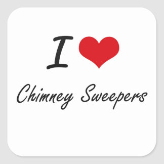 I love Chimney Sweepers Artistic Design Square Sticker