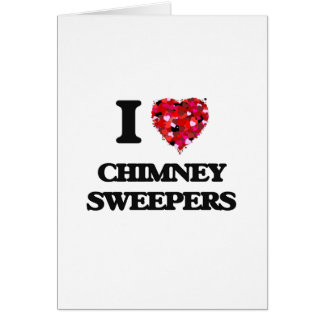 I love Chimney Sweepers Greeting Card