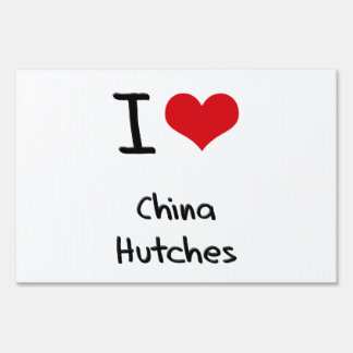 I love China Hutches Lawn Signs