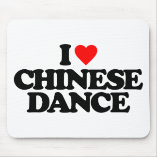I LOVE CHINESE DANCE MOUSE PAD