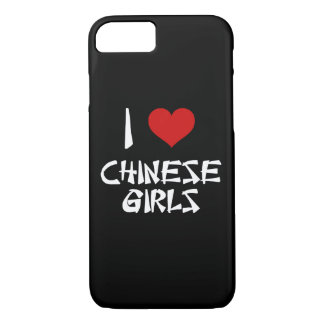 I Love Chinese Girls iPhone 7 Case