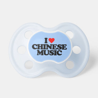 I LOVE CHINESE MUSIC PACIFIER