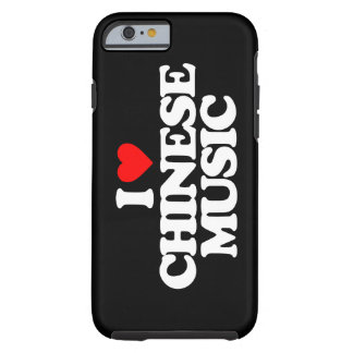 I LOVE CHINESE MUSIC TOUGH iPhone 6 CASE