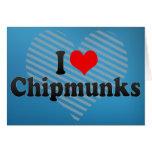I Love Chipmunks Card