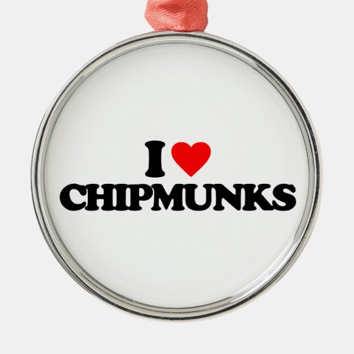 I LOVE CHIPMUNKS CHRISTMAS TREE ORNAMENTS