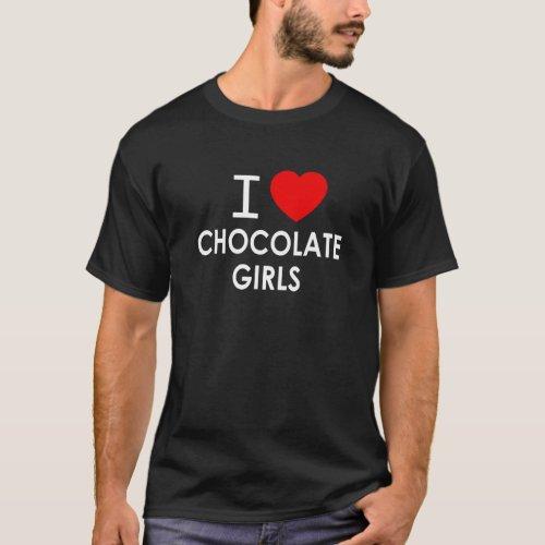 I LOVE CHOCOLATE GIRLS T_Shirt