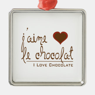 I Love Chocolate, in French! Metal Ornament