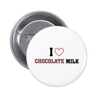 I love Chocolate Milk Pinback Buttons