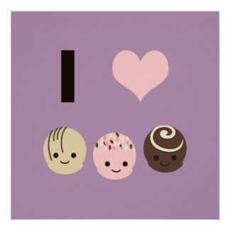 I Love Chocolate truffles Poster
