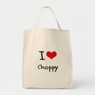 I love Choppy Tote Bags