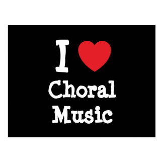 I love Choral Music heart custom personalized Postcard