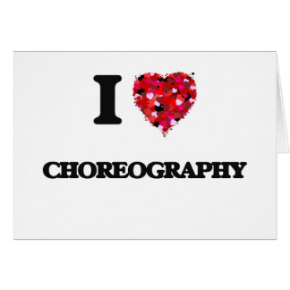 I love Choreography Greeting Card