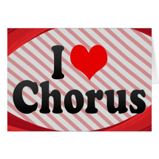 I love Chorus Card