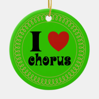 I Love Chorus Ornament Gift