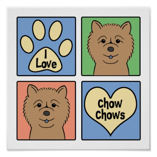 I Love Chow Chows Posters