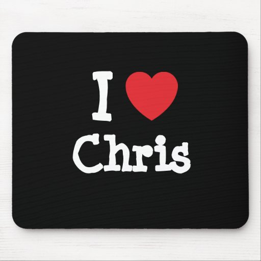 I love Chris heart custom personalized Mouse Pad