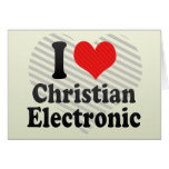 I Love Christian+Electronic Cards