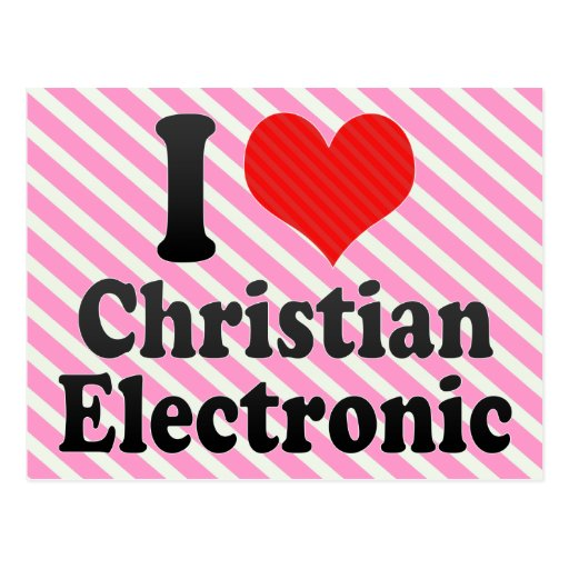I Love Christian+Electronic Post Card
