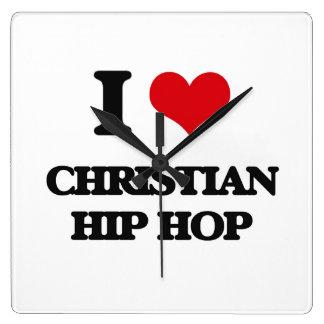 I Love CHRISTIAN HIP HOP Square Wallclocks