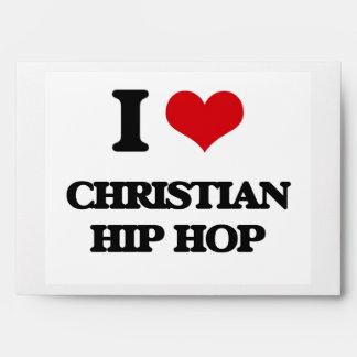 I Love CHRISTIAN HIP HOP Envelope