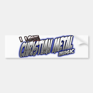 I Love CHRISTIAN METAL music Bumper Sticker