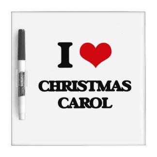 I Love CHRISTMAS CAROL Dry Erase Whiteboard