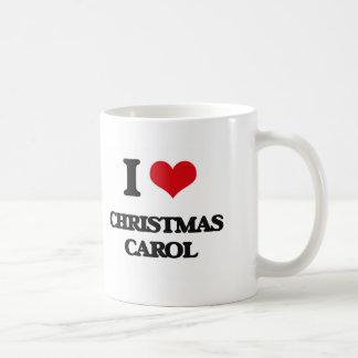 I Love CHRISTMAS CAROL Coffee Mugs