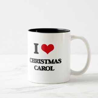 I Love CHRISTMAS CAROL Mugs