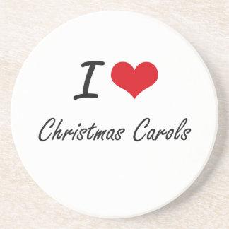I Love CHRISTMAS CAROLS Drink Coasters