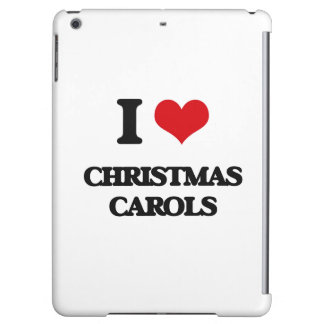 I Love CHRISTMAS CAROLS Cover For iPad Air