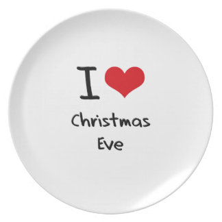 I love Christmas Eve Dinner Plate