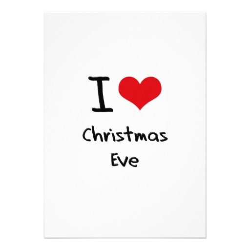 I love Christmas Eve Custom Invites