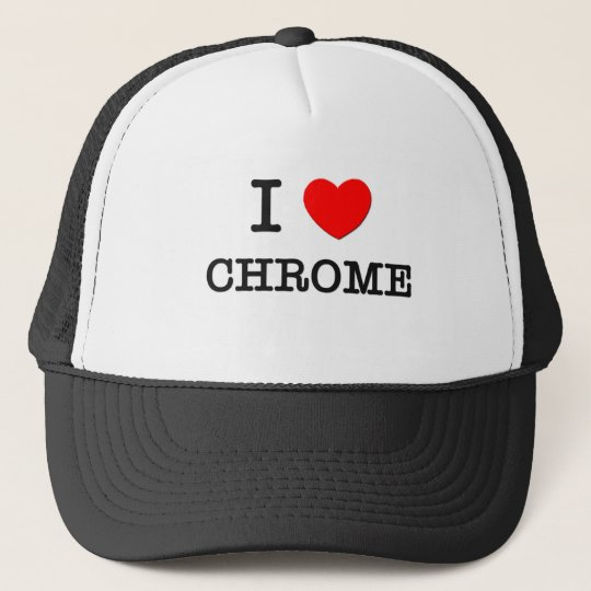I Love Chrome Trucker Hat