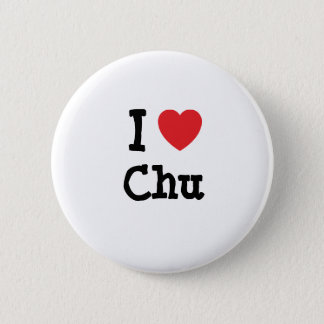 I love Chu heart T-Shirt Pinback Button