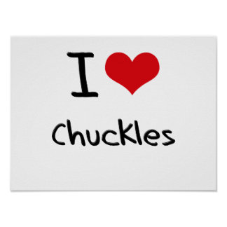 I love Chuckles Print