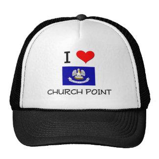 I Love CHURCH POINT Louisiana Trucker Hats