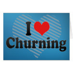 I Love Churning Greeting Cards