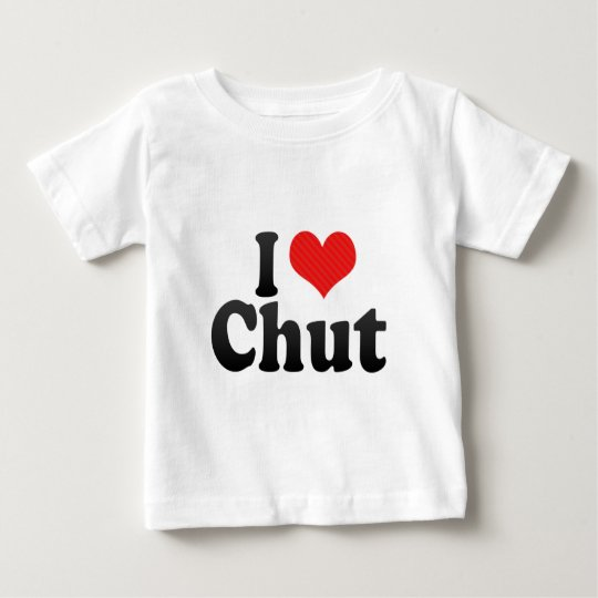 I Love Chut Baby T-Shirt