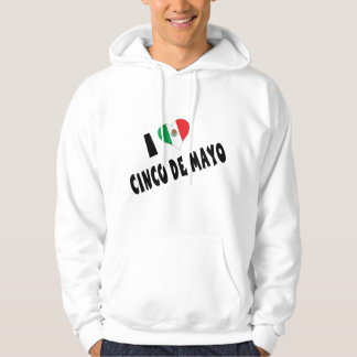 I Love Cinco de Mayo Hooded Sweatshirt