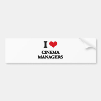 I love Cinema Managers Bumper Sticker