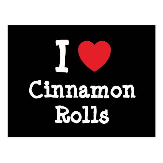 I love Cinnamon Rolls heart T-Shirt Postcard