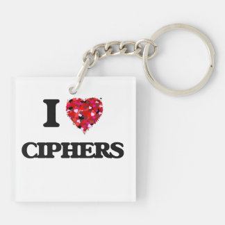 I love Ciphers Double-Sided Square Acrylic Keychain