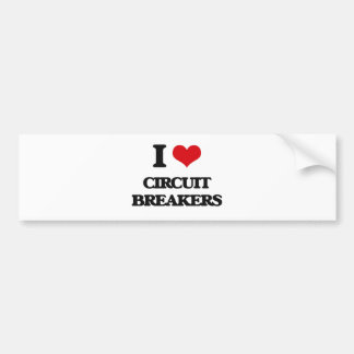 I love Circuit Breakers Bumper Sticker
