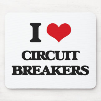 I love Circuit Breakers Mouse Pad