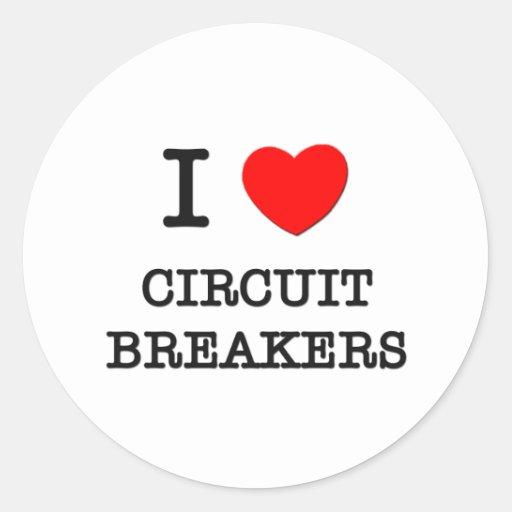 I Love Circuit Breakers Sticker