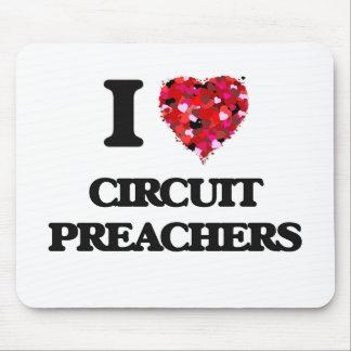 I love Circuit Preachers Mouse Pad
