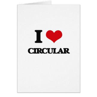 I love Circular Greeting Card
