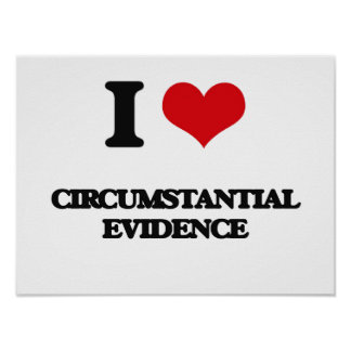 I love Circumstantial Evidence Poster