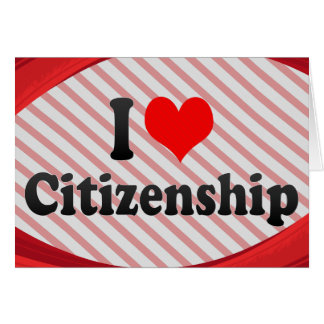 I love Citizenship Greeting Card