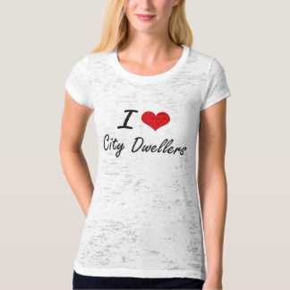 I Love City Dwellers Artistic Design Tees